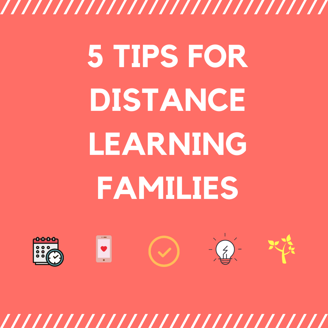 5 Tips for Distance Learning Families