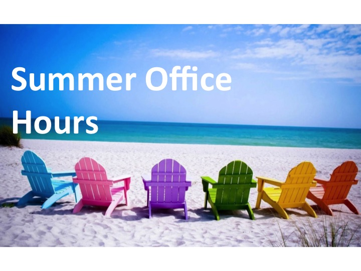 Summer Office Hours and Orientation Schedule