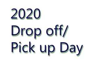 2020 Drop off/Pick up Day